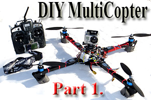 DIY MultiCopter - Part 1.