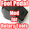 Foot Pedal Mod for Rotary Tools